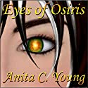 Eyes of Osiris, A Kayara Ingham Novel: Architects of Lore, Book 1 Audiobook by Anita C. Young Narrated by Arwen Gwyneth Hubbard