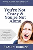 Youre Not Crazy And Youre Not Alone
