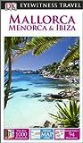 DK Eyewitness Travel Guide: Mallorca, Menorca & Ibiza (Eyewitness Travel Guides)