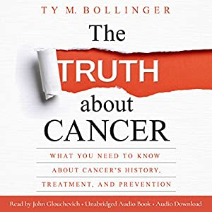 The Truth About Cancer Audiobook