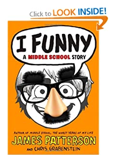 I Funny: A Middle School Story - James Patterson, Chris Grabenstein
