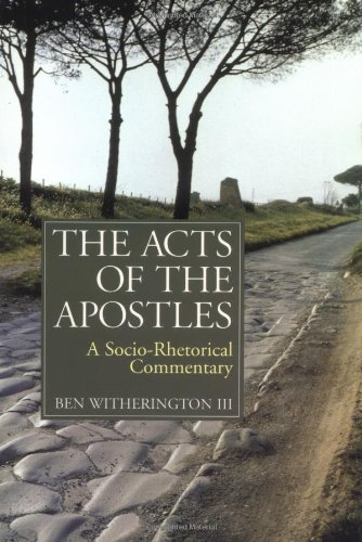 Ben Witherington, The Acts of the Apostles: A Socio-Rhetorical Commentary