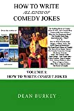 How to Write Comedy Jokes: Volume 1 (How to Write All Kinds of Comedy Jokes)