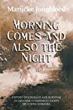 img - for Morning Comes and Also the Night book / textbook / text book