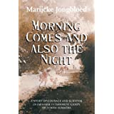 Morning Comes and Also the Nightby Marijcke Jongbloed