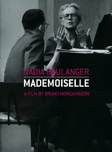 Nadia Boulanger - Mademoiselle [A film by Bruno Monsaingeon 1977] (NTSC) [DVD] [2008]
