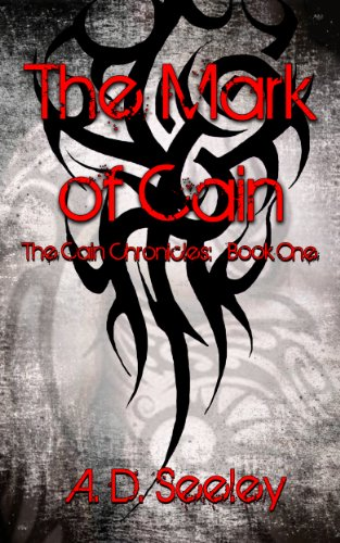 The Mark of Cain (The Cain Chronicles: Book One) by A.D. Seeley