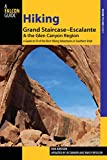 img - for Hiking Grand Staircase-Escalante & the Glen Canyon Region: A Guide To 59 Of The Best Hiking Adventures In Southern Utah (Regional Hiking Series) book / textbook / text book