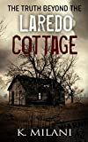 The Truth Beyond The Laredo Cottage: The Realm Of Nightmares Follow When The Nights Come Alive At The Cottage