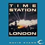 Time Station London: Time Station, Book 1 (       UNABRIDGED) by David Evans Narrated by Gildart Jackson