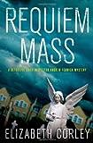 Requiem Mass (Detective Chief Inspector Andrew Fenwick Mysteries) Elizabeth Corley