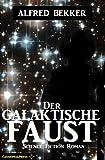 Der galaktische Faust (Science Fiction Abenteuer) BESTES ANGEBOT