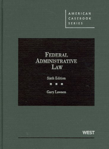 Lawson's Federal Administrative Law, 6th (American Casebook Series) (English and English Edition)