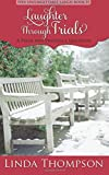 Laughter Through Trials: A Pride and Prejudice Variation (Her Unforgettable Laugh) (Volume 2)