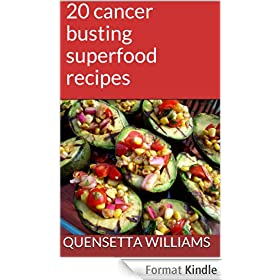 20 cancer busting superfood recipes (English Edition)