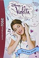 Violetta 01 - Dans mon monde