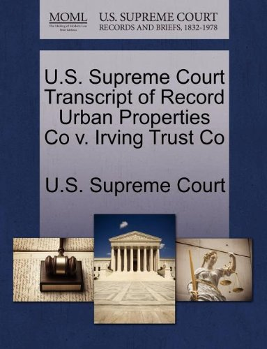 U.S. Supreme Court Transcript of Record Urban Properties Co v. Irving Trust Co