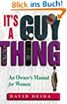 It's A Guy Thing: A Owner's Manual fo...
