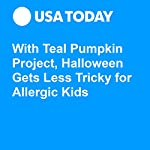 With Teal Pumpkin Project, Halloween Gets Less Tricky for Allergic Kids | Kim Painter