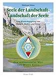 Seele der Landschaft - Landschaft der Seele: Eine Wiederbegegnung von Mensch, Mythos und Natur