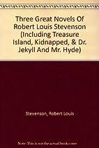 Three Great Novels Of Robert Louis Stevenson…