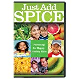 Just Add Spice: Parenting for Happy Healthy Kids