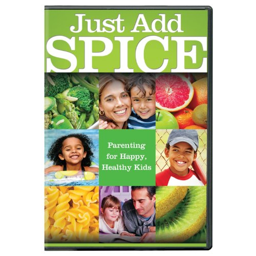 Just Add SPICE: Parenting for Happy, Healthy Kids