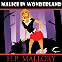 Malice in Wonderland: Dulcie O'Neil, Book 5 (       UNABRIDGED) by H. P. Mallory Narrated by Therese Plummer