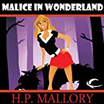 Malice in Wonderland: Dulcie O'Neil, Book 5 | H. P. Mallory
