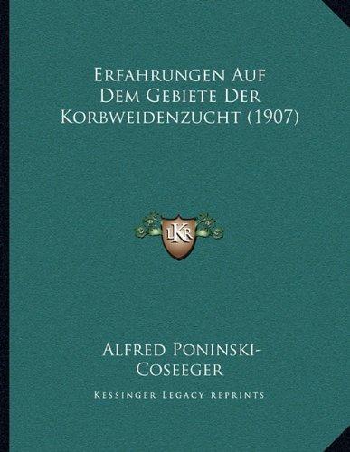 Erfahrungen Auf Dem Gebiete Der Korbweidenzucht (1907)