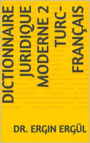 Dictionnaire Juridique Moderne 2 Turc-Français