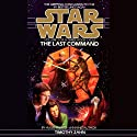 Star Wars: The Thrawn Trilogy, Book 3: The Last Command (       ungekürzt) von Timothy Zahn Gesprochen von: Marc Thompson
