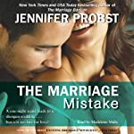 The Marriage Mistake (       UNABRIDGED) by Jennifer Probst Narrated by Madeleine Maby
