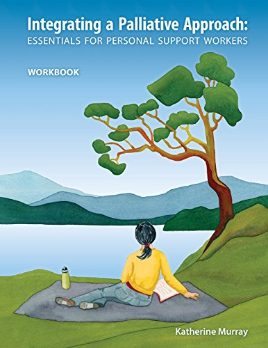 Integrating a Palliative Approach: Essentials for Personal Support Workers Workbook (Personal Support Worker compare prices)