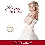 A Princess for a Bride: Rothman Royals, Book 2 | Noelle Adams