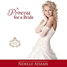 A Princess for a Bride: Rothman Royals, Book 2 Audiobook by Noelle Adams Narrated by Carly Robins