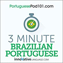 3-Minute Brazilian Portuguese - 25 Lesson Series Audiobook Audiobook by  Innovative Language Learning LLC Narrated by  Innovative Language Learning LLC