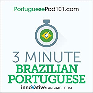 3-Minute Brazilian Portuguese - 25 Lesson Series Audiobook Hörbuch von  Innovative Language Learning LLC Gesprochen von:  Innovative Language Learning LLC