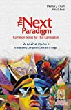 img - for The Next Paradigm: Common Sense for This Generation (Words & Music - A Book with a Companion Collection of Songs) (Bilingual Edition) book / textbook / text book