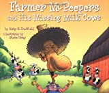 img - for Farmer McPeepers and His Missing Milk Cows book / textbook / text book