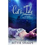 Cat's Tale: A Fairy Tale Retold | Bettie Sharpe