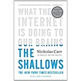 The Shallows: What the Internet Is Doing to Our Brains ~ Nicholas Carr