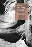 Living And Dying In Zazen: Five Zen Masters Of Modern Japan