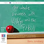 The Whole Business with Kiffo & the Pitbull | Barry Jonsberg