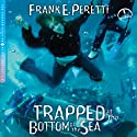 Trapped at the Bottom of the Sea: A Cooper Kids Adventure, Book 4 (       UNABRIDGED) by Frank E. Peretti Narrated by Frank E. Peretti