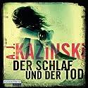 Der Schlaf und der Tod Hörbuch von A.J. Kazinski Gesprochen von: David Nathan
