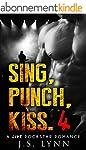SING, PUNCH, KISS. 4: Bad Boy Romance...