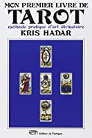 Mon premier livre de tarot : Méthode pratique d'art divinatoire