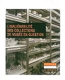 echange, troc François Mairesse, Collectif - L'inaliénabilité des collections de musée en question