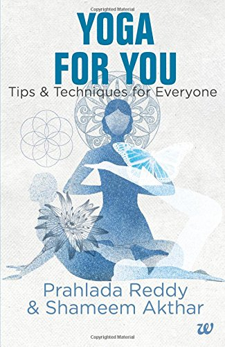 YOGA FOR YOU Tips & Techniques for Everyone
